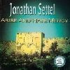 Jonathan Settel: Arise an have Mercy - CD