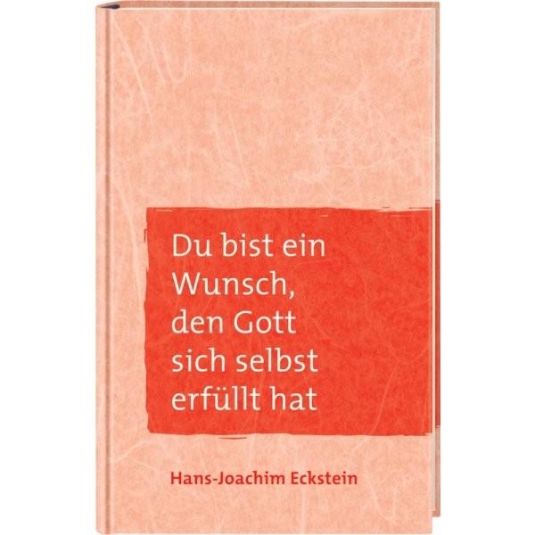 Hans-Joachim Eckstein: Du bist ein Wunsch, den sich Gott erfüllt hat