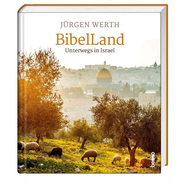 Jürgen Werth, BibelLand - Unterwegs in Israel