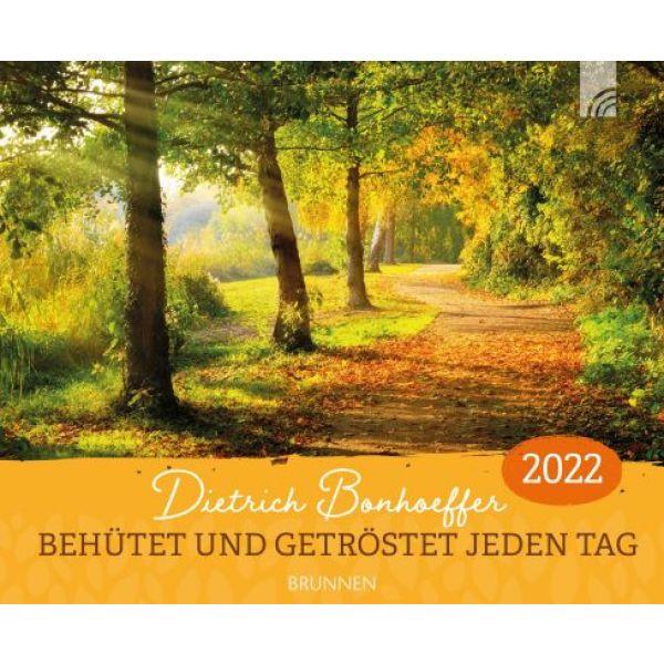 Behütet und getröstet jeden Tag 2022 - mit Dietrich Bonhoeffer