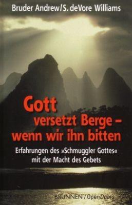 Gott versetzt Berge - wenn wir ihn bitten