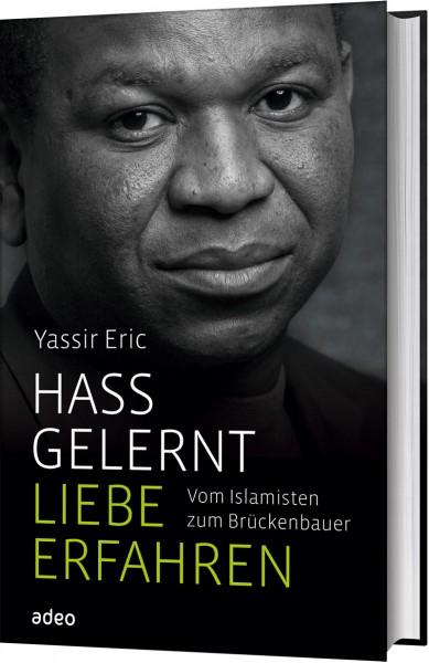 Yassir Eric: Hass gelernt, Liebe gefunden