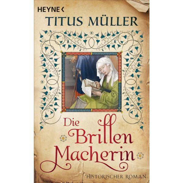 Titus Müller, Die Brillenmacherin
