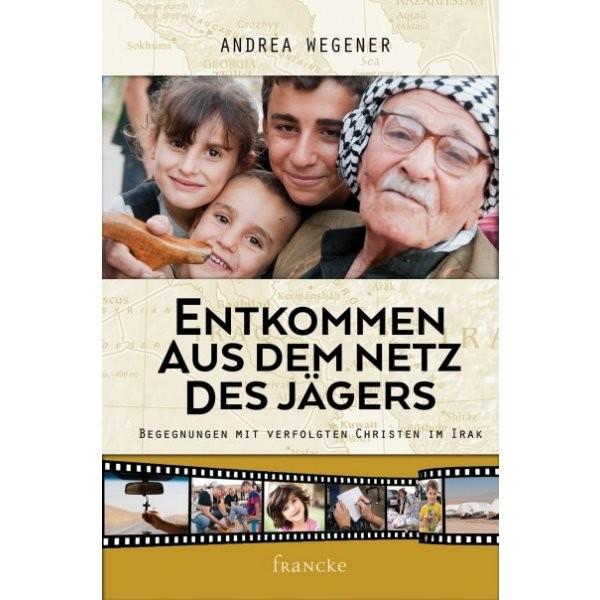 Andrea Wegener: Entkomen aus den Netz des Jägers