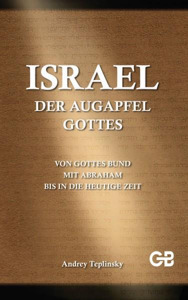 Andrey Teplinsky: ISRAEL - Der Augapfel Gottes