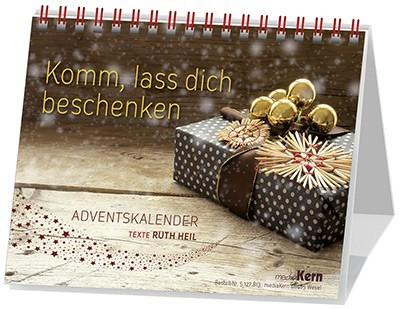 Komm, lass dich beschenken - Adventskalender - Ruth Heil