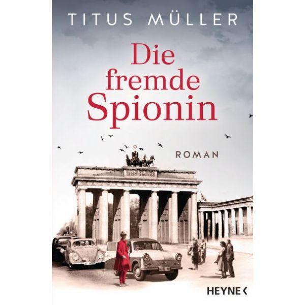 Titus Müller, Die fremde Spionin (1)