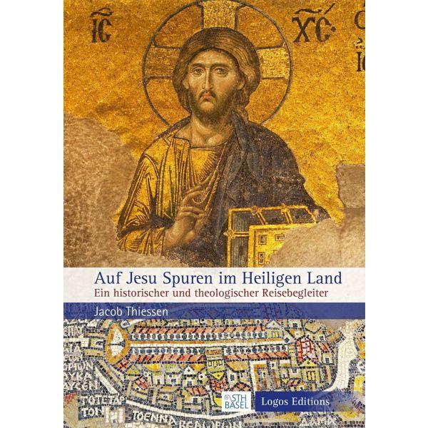 Jacob Thiessen, Auf Jesu Spuren im Heiligen Land