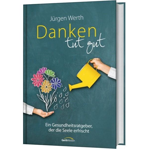 Jürgen Werth: Danken tut gut