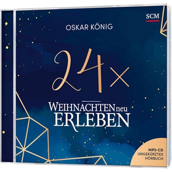 Oskar König, Jonathan Enns (Sprecher) 24 x Weihnachten neu erleben - Hörbuch
