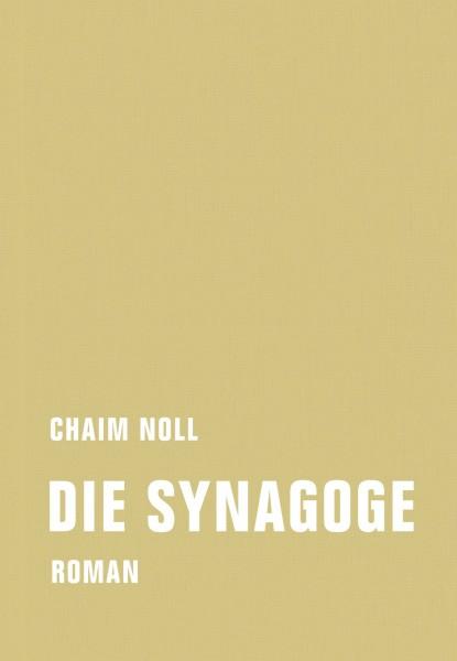Chaim Noll: Die Synagoge