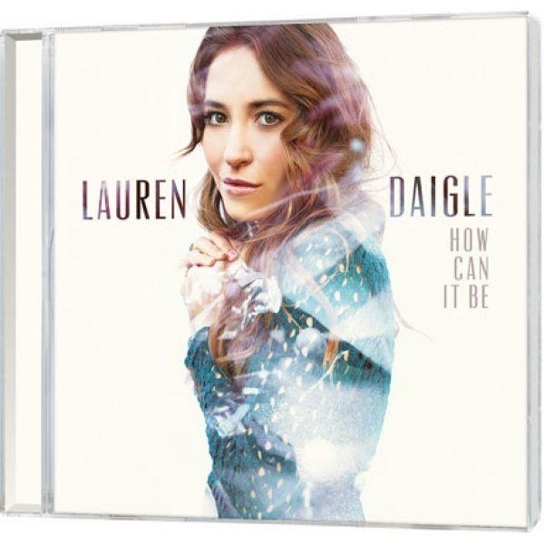 CD, Lauren Daigle, How Can It Be