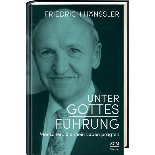 Friedrich Hänssler Unter Gottes Führung