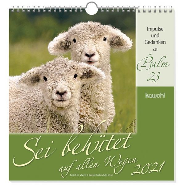 Sei behütet auf allen Wegen 2021 - Psalm 23 - Wandkalender