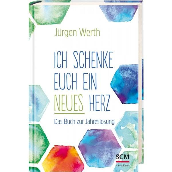 Jürgen Werth: Ich schenke euch ein neues Herz