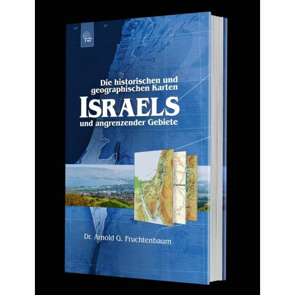 Arnold G Fruchtenbaum: Die historischen und geographischen Karten Israels und angrenzender Gebiete