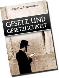 Arnold G. Fruchtenbaum: Gesetz und Gesetzlichkeit