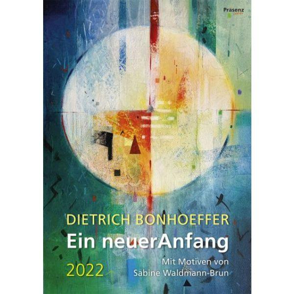 Ein neuer Anfang 2022 - Dietrich Bonhoeffer
