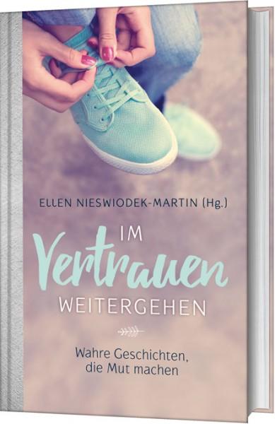 Ellen Nieswiodek-Martin: Im Vertrauen weitergehen