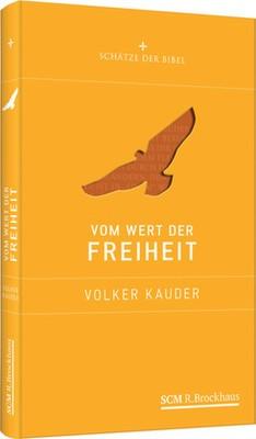 Volker Kauder: Vom Wert der Freiheit