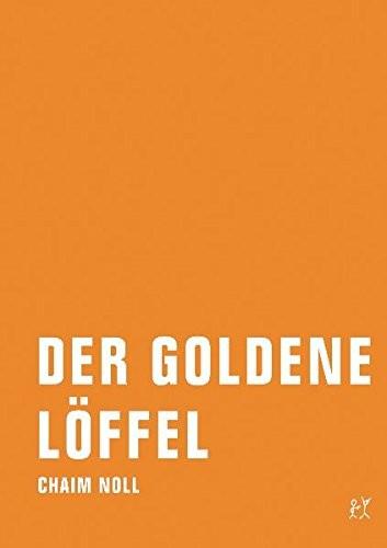 Chaim Noll, Der Goldene Löffel