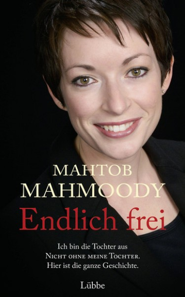 Mahtob Mahmoody: Endlich Frei !!