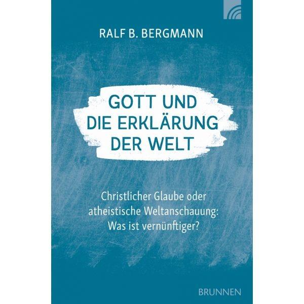 Ralf B. Bergmann, Gott und die Erklärung der Welt