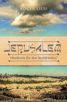 Jerusalem - Hindernis für den Weltfrieden