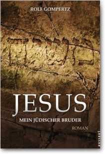 Jesus - mein jüdischer Bruder