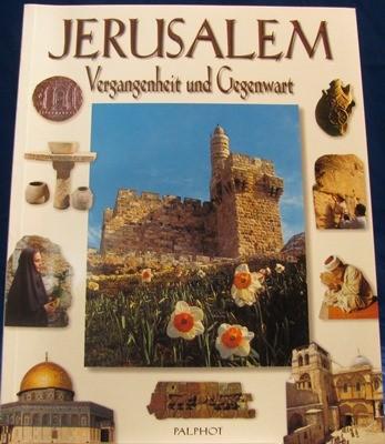 Jersualem - Vergangenheit und Gegenwart