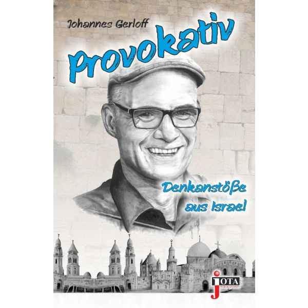 Johannes Gerloff, Provokativ - Denkanstöße aus Israel