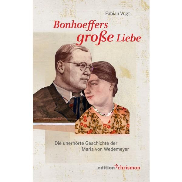 Fabian Vogt, Bonhoeffers große Liebe