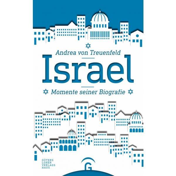 Andrea von Treuenfeld, Israel - Momente einer Biografie
