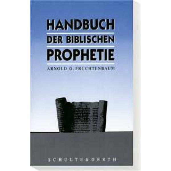Arnold G. Fruchtenbaum, Handbuch der biblischen Prophetie