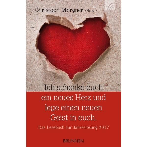 Christoph Morgner: Ich schenke euch ein neues Herz und lege einen neuen Geist in euch.