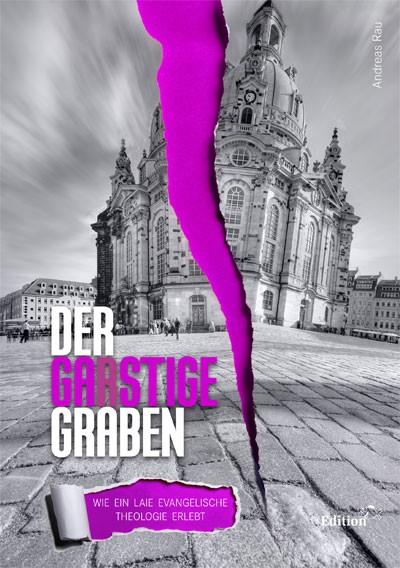 Andreas Rau: Der garstige Graben