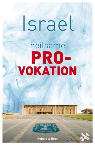 Israel - heilsame Provokation