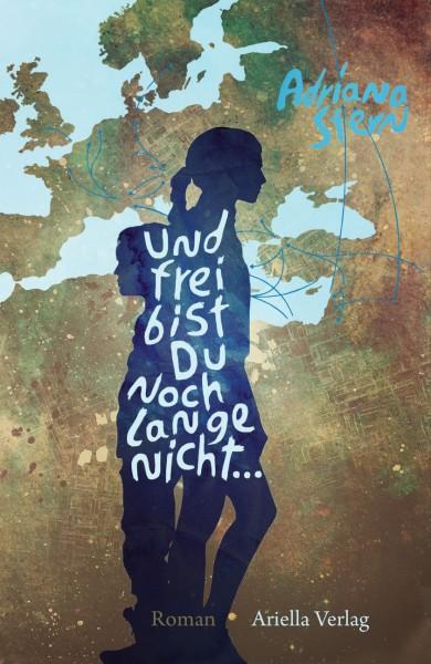 Adriana Stern: Und Frei bist Du noch lange nicht
