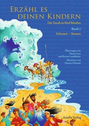 Erzähl es deinen Kindern. Die Torah in fünf Bänden - 2. Band Schemot