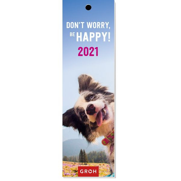 Don't worry, be happy 2021 - Lesezeichenkalender