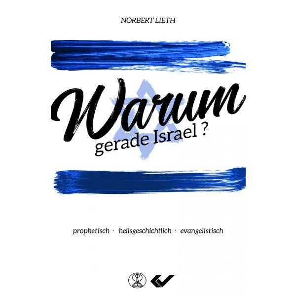Norbert Lieth - Warum gerade Israel?