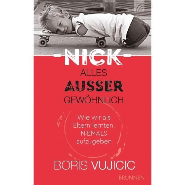 Boris Vujicic: Nick-Alles außergewöhnlich