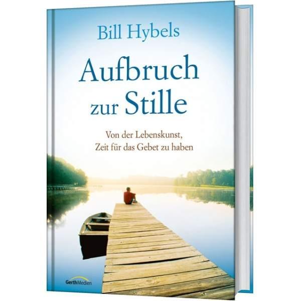 Bill Hybels, Aufbruch zur Stille
