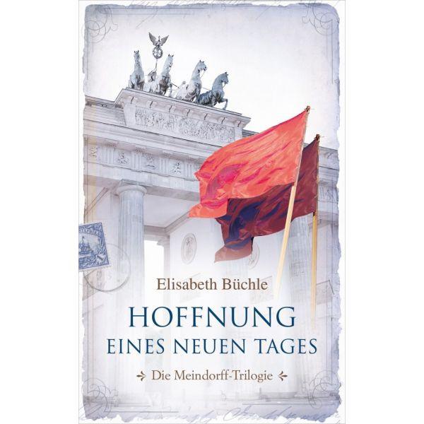 Elisabeth Büchle, Hoffnung eines neuen Tages (Band 3)
