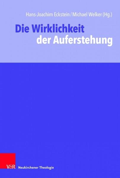 Eckstein/Welker: Die Wirklichkeit der Auferstehung