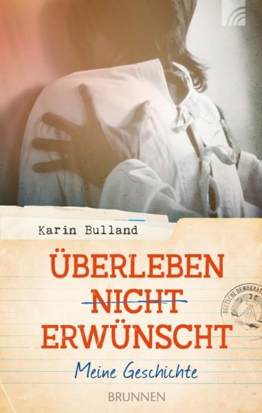 Karin Bulland, Überleben nicht erwünscht