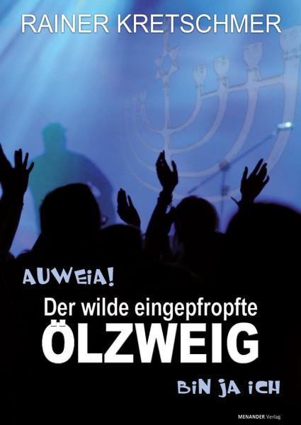 Rainer Kretschmer, Auweia - Der wilde eingepfrofte Ölzweig - Bin ja ich