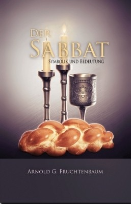 Arnold G. Fruchtenbaum: Der Sabbat