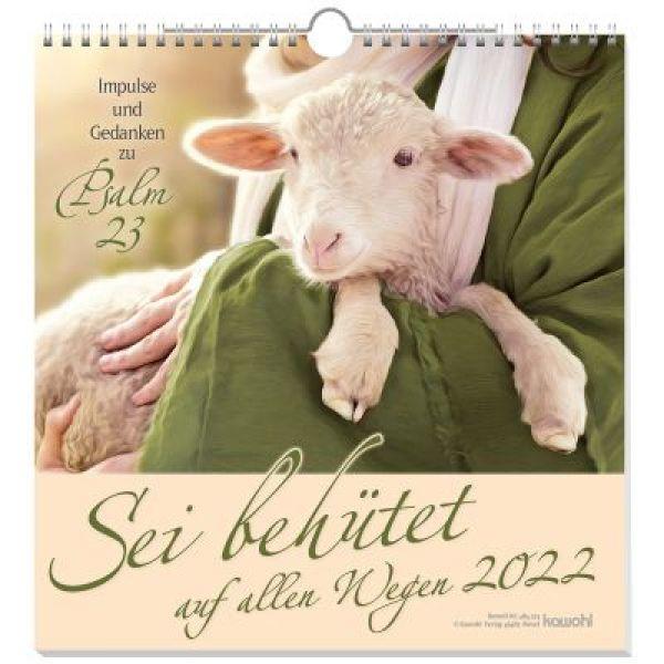 Sei behütet auf allen Wegen 2022 - Psalm 23 - Wandkalender