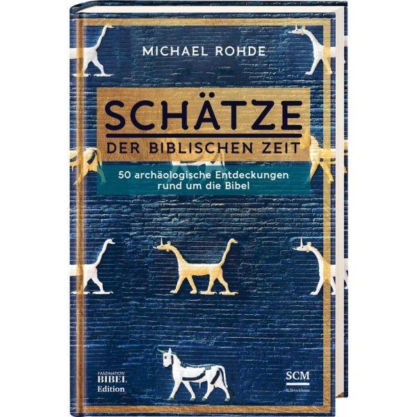 Michael Rohde, Schätze der biblischen Zeit